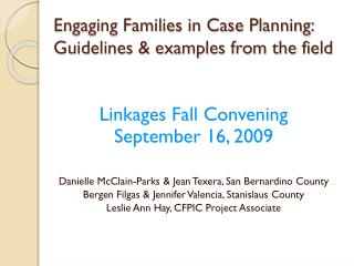 Engaging Families in Case Planning:  Guidelines  examples from the field