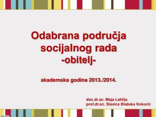 Odabrana područja socijalnog rada -obitelj- akademska godina 2013./2014.
