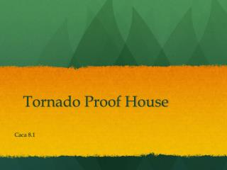 Tornado Proof House