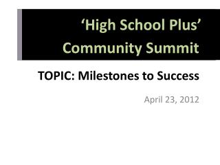 TOPIC: Milestones to Success