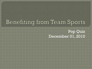 Benefiting from Team Sports