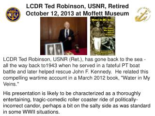 LCDR Ted Robinson,  USNR, Retired O ctober 12, 2013 at Moffett Museum