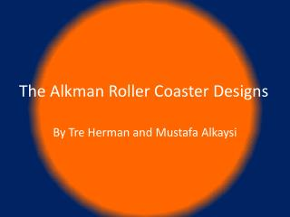 The Alkman Roller Coaster Designs