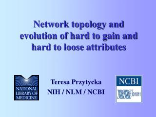 Network topology and evolution of hard to gain and hard to loose attributes