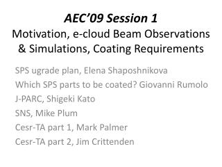 AEC'09 Session 1 Motivation, e-cloud Beam Observations & Simulations, Coating Requirements
