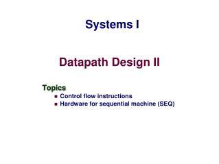 Datapath Design II