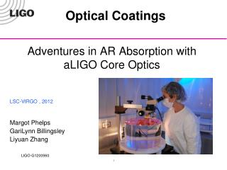 Adventures  in AR Absorption  with  aLIGO  Core  Optics