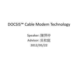 DOCSIS™ Cable Modem Technology