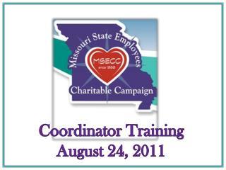 Coordinator Training August 24, 2011