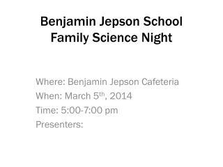 Benjamin Jepson School Family Science Night