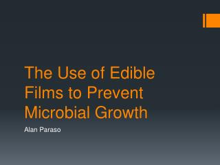 The Use of Edible Films to Prevent Microbial Growth