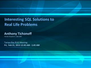 Interesting SQL Solutions to  Real Life Problems