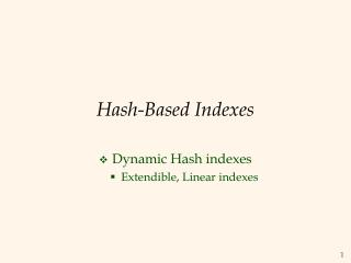 Hash-Based Indexes