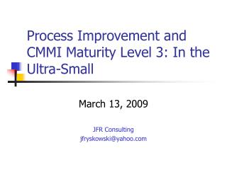 Process Improvement and CMMI Maturity Level 3: In the Ultra-Small