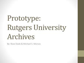 Prototype: Rutgers  University Archives