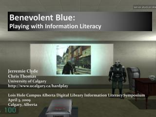 Benevolent Blue:  Playing with Information Literacy