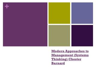 Modern Approaches to Management (Systems Thinking) Chester Barnard