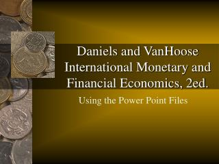Daniels and VanHoose International Monetary and Financial Economics, 2ed.
