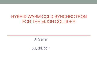 HYBRID  WARM-COLD  SYNCHROTRON  FOR THE MUON COLLIDER