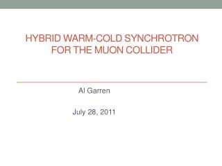 HYBRID  WARM-COLD  SYNCHROTRON  FOR THE MUON COLLIDER