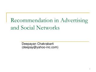 Recommendation in Advertising and Social Networks