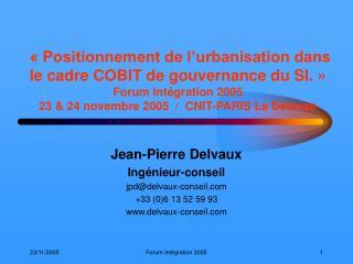 Positionnement de l urbanisation dans le cadre COBIT de gouvernance du SI.    Forum Int gration 2005 23  24 novembre 2