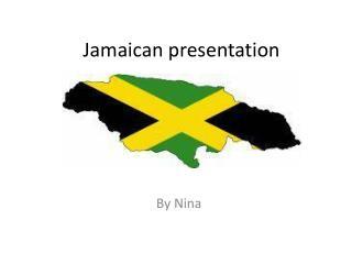 Jamaican presentation
