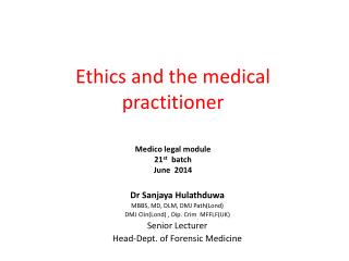 Ethics and the medical practitioner