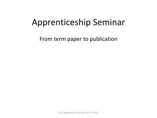 Apprenticeship Seminar . From term paper  to publication