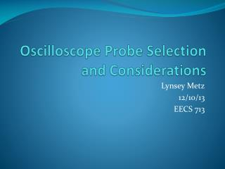 Oscilloscope Probe Selection and Considerations