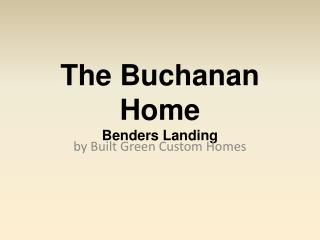 The Buchanan Home Benders Landing