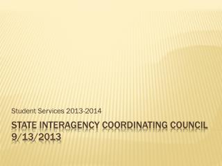 State Interagency  coordinating council 9/13/2013