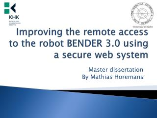 Improving  the  remote access  to the robot BENDER 3.0  using  a secure web system