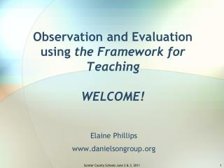 Observation and Evaluation using the Framework for Teaching   WELCOME