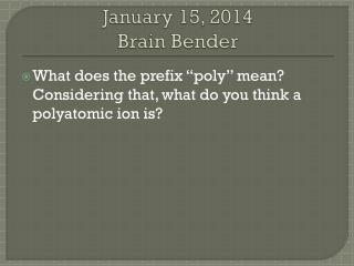 January 15, 2014 Brain Bender