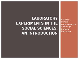 Laboratory Experiments in the Social Sciences: An Introduction