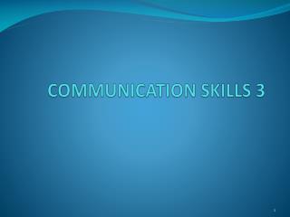COMMUNICATION SKILLS  3