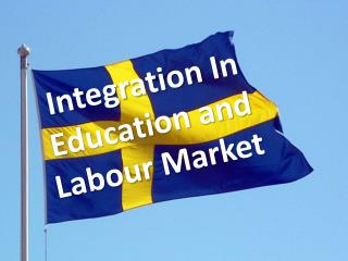 Integration In  Education  and Labour Market
