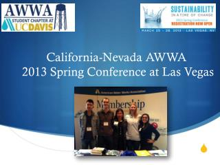 California-Nevada AWWA  2013 Spring Conference at Las Vegas