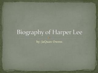 Biography of Harper Lee