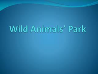 Wild Animals' Park