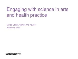 Engaging with science in arts and health practice