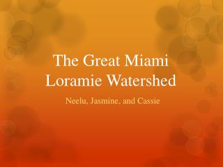 The Great Miami Loramie Watershed