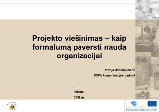 Projekto vie inimas   kaip  formaluma paversti nauda  organizacijai