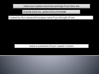 Insert a screenshot of your coaster in action