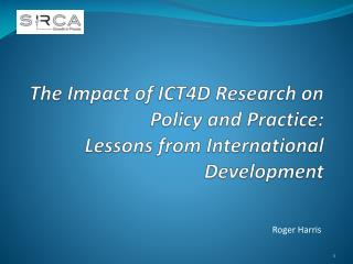 The Impact of ICT4D Research on Policy and Practice:  Lessons from International Development