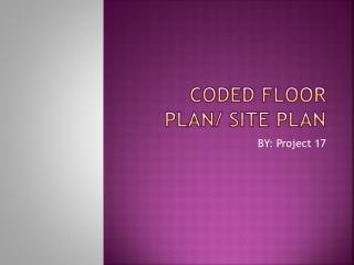 Coded Floor Plan/ Site Plan