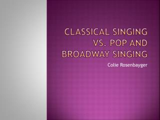 Classical Singing vs. Pop and Broadway Singing