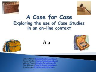 A Case for Case E xploring the use of Case Studies in an on-line context