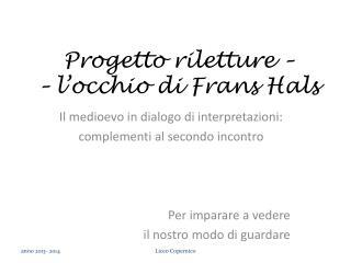 Progetto riletture �  � l�occhio  di  Frans Hals